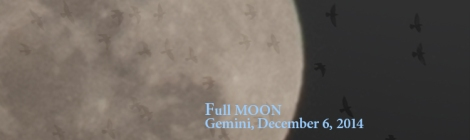 Full MOON Gemini, December 6, 2014