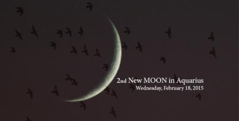 2nd New MOON Aquarius 2015
