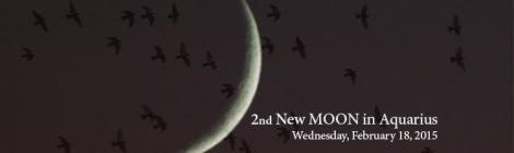 2nd New MOON Aquarius 2015
